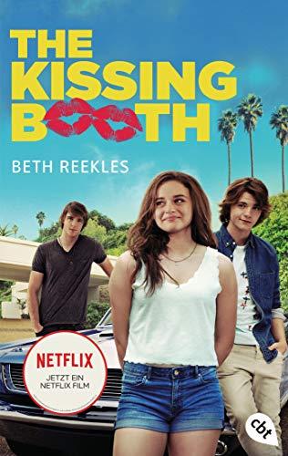 The Kissing Booth: Das Buch zum Netflix-Erfolg (Die Kissing-Booth-Reihe, Band 1)