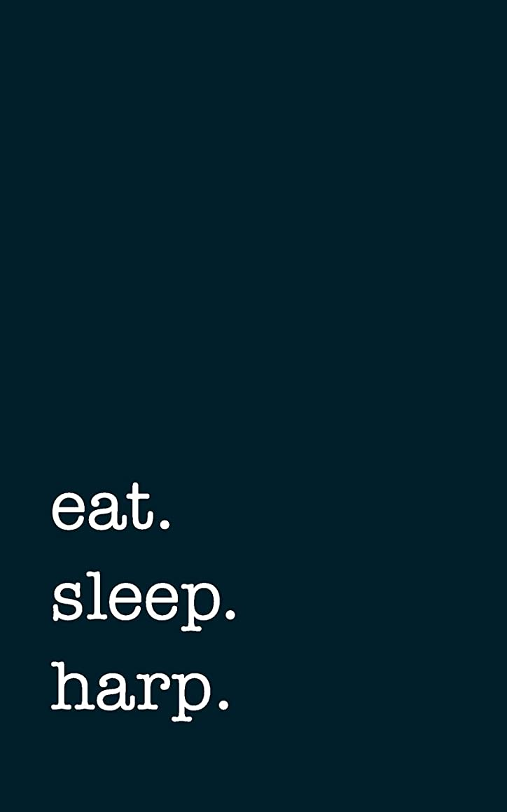 eat. sleep. harp. - Lined Notebook