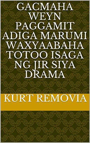 gacmaha Weyn paggamit adiga marumi waxyaabaha totoo isaga ng jir siya drama (Italian Edition)