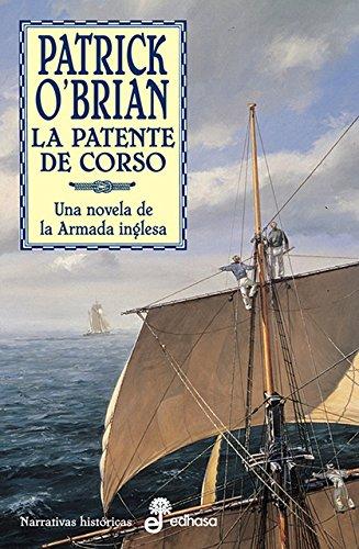 La patente de corso: Una novela de la Armada inglesa (Narrativas Históricas)