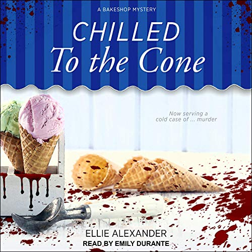 Chilled to the Cone: Bakeshop Mystery Series, Book 12