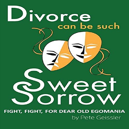 Divorce: Fight, Fight, for Dear Old Egomania audiobook cover art