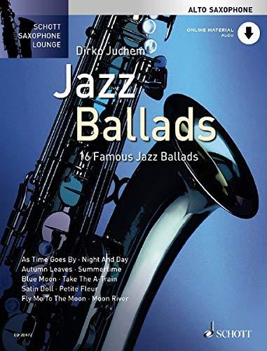 Jazz Ballads: 16 Famous Jazz Ballads. Alt-Saxophon. Ausgabe mit Online-Audiodatei. (Schott Saxophone Lounge)