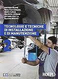 Tecnologie e tecniche di installazione e di manutenzione. Per gli Ist. professionali per l'industria e l'artigianato. Con e-book. Con espansione online (Vol. 2)
