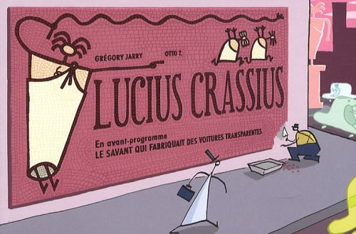 Lucius Crassius précédé de Le savant qui fabriquait des voitures transparentes