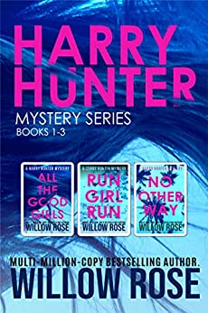 Harry Hunter Mystery Series: Book 1-3 by [Willow Rose]