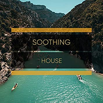# 1 Album: Soothing House