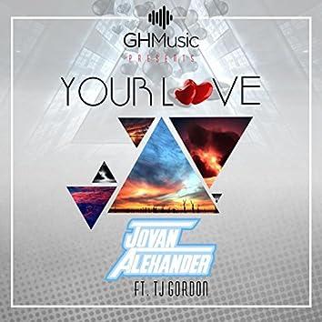 Your Love (feat. Tj Gordon)