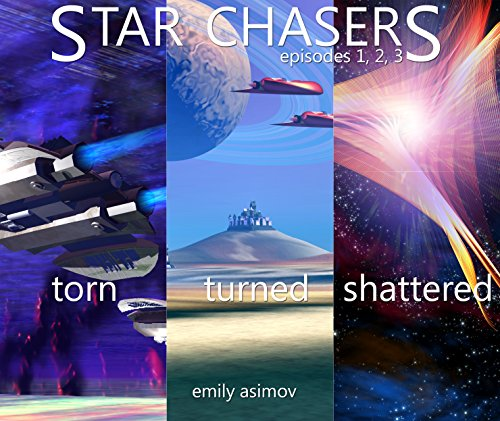 Star Chasers: Torn, Turned, Shattered (Episodes 1, 2, 3) (English Edition)