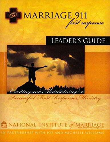 Marriage 911 First Response Leader's Guide: Included in The Leader's Kit with additional resources.