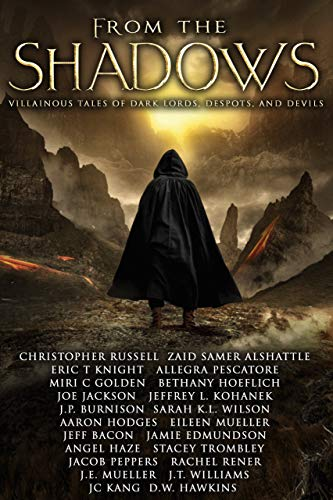From the Shadows: Villainous Tales of Dark Lords, Despots, and Devils (English Edition)
