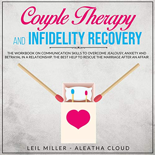 Couple Therapy and Infidelity Recovery Audiobook By Leil Miller, Aleatha Cloud cover art