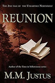 Reunion (Tales of the Unearthly Northwest Book 2) by [M.M. Justus]