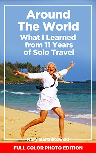 Around the World: What I Learned from 11 Years of Solo Travel (Tales of a Travel Warrior) (English Edition)