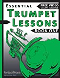 Essential Trumpet Lessons, Book One: Get Started : Tone, Breathing, Tongue Use and Other Skills to Get You Off to a Great Start