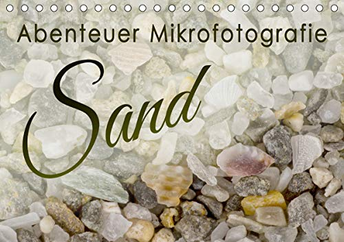 Abenteuer Mikrofotografie Sand (Tischkalender 2021 DIN A5 quer)