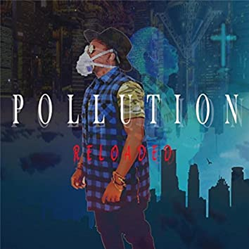 Pollution Reloaded