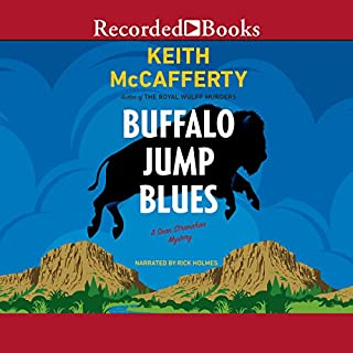 Buffalo Jump Blues                   By:                                                                                                                                 Keith McCafferty                               Narrated by:                                                                                                                                 Rick Holmes                      Length: 9 hrs and 51 mins     261 ratings     Overall 4.5
