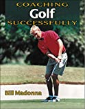 Coaching Golf Successfully (Coaching Successfully Series) (English Edition)