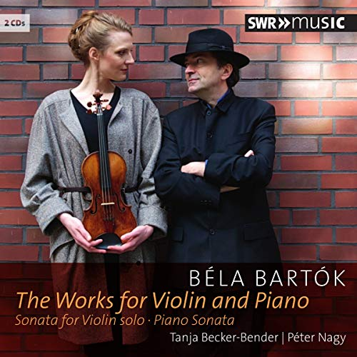 Bartok:Violin & Piano Works [Tanja Becker-Bender; Peter Nagy ] [SWR MUSIC :...