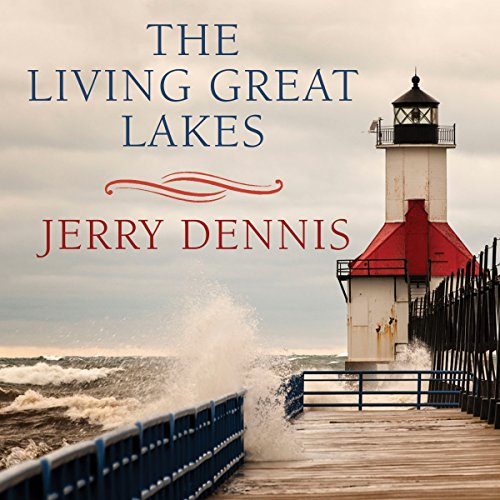 The Living Great Lakes audiobook cover art