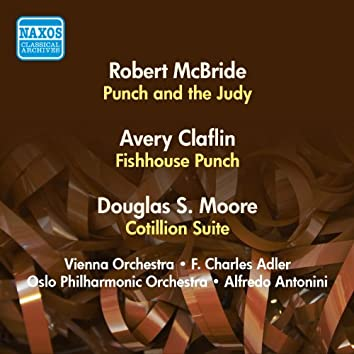 Mcbride, R.: Punch and the Judy / Claflin, A.: Fishhouse Punch / Moore, D.: Cotillion Suite / (Adler, Antonini) (1956)