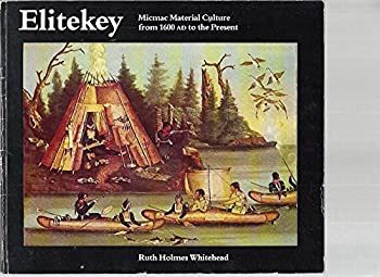 Paperback Elitekey: Micmac Material Culture from 1600 A.D. to the Present Book