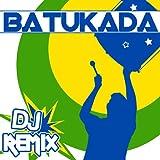 Batukada Brasil DJ Remix