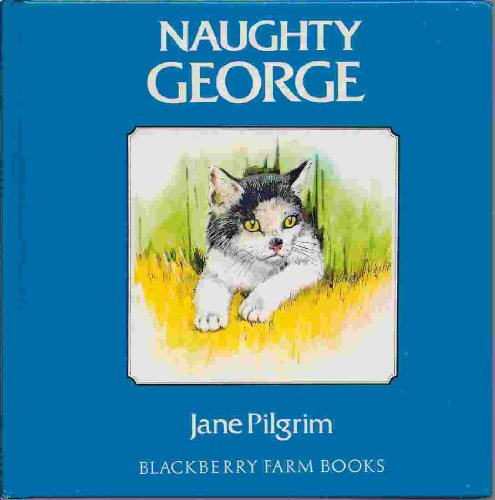 Naughty George (Blackberry Farm Books)