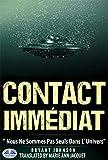 Contact immédiat: Nous ne sommes pas seuls dans l`univers (French Edition)