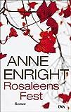 """Rosaleens Fest """"Rosaleens Fest"""" von Anne Enright …"""