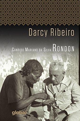 Cândido Mariano da Silva Rondon (Darcy Ribeiro)