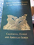 Sierra Club Field Guides to the National Parks California, Hawaii and American Samoa