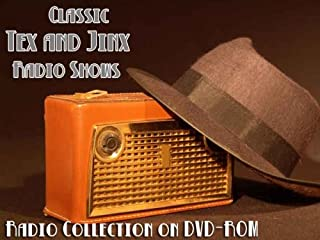 2 Classic Tex and Jinx Old Time Radio Broadcasts on DVD (over 85 Minutes running time)