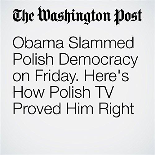 Obama Slammed Polish Democracy on Friday. Here's How Polish TV Proved Him Right cover art
