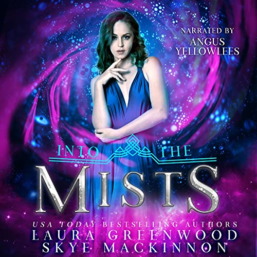 Into the Mists Audiobook By Laura Greenwood, Skye MacKinnon cover art