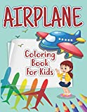Airplane Coloring Book For Kids: An Airplane Coloring Book For Kids Ages 4-8 Surprise Gift For All With 50 Beautiful Coloring Pages Of Planes ... Fighter Jet, Military Plane, And More