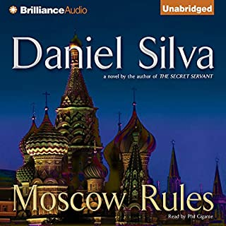 Moscow Rules                   Written by:                                                                                                                                 Daniel Silva                               Narrated by:                                                                                                                                 Phil Gigante                      Length: 11 hrs     9 ratings     Overall 4.9