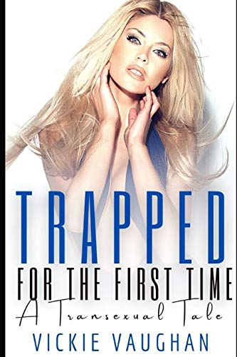 Trapped For The First Time: A Transgender Erotica Tal