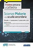 Scienze Motorie nella scuola secondaria: Manuale per prove scritte e orali per le classi A...