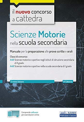 Scienze Motorie nella scuola secondaria: Manuale per prove scritte e orali per le classi A48 e A49