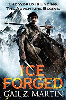 Ice Forged (The Ascendant Kingdoms Saga Book 1) by [Gail Z. Martin]