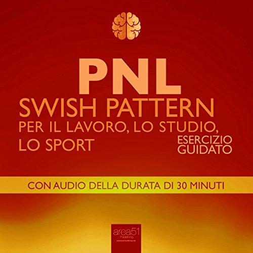PNL: Swish Pattern per il Lavoro, lo Studio, lo Sport copertina