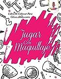 Jugar Con Maquillaje: Libro De Colorear Para Chicas Adolescentes