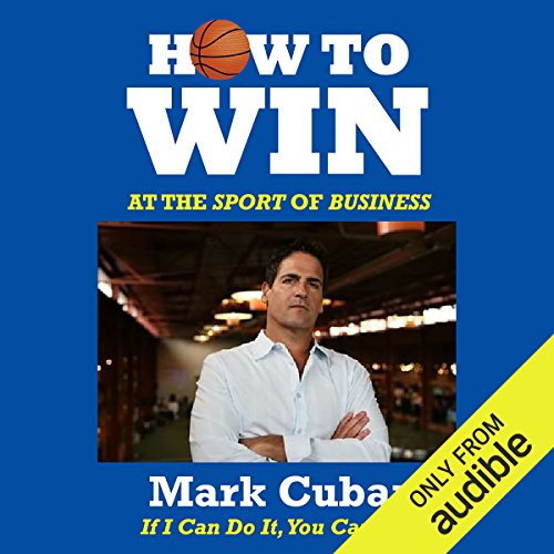 How to Win at the Sport of Business     If I Can Do It, You Can Do It              Written by:                                                                                                                                 Mark Cuban                               Narrated by:                                                                                                                                 Charles Constant                      Length: 2 hrs and 8 mins     37 ratings     Overall 4.7