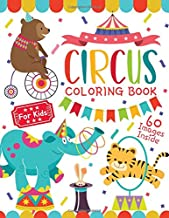 Circus Coloring Book for Kids: Fun Coloring Book For Kids Ages 2-4,  4-8 (60 Images Inside)