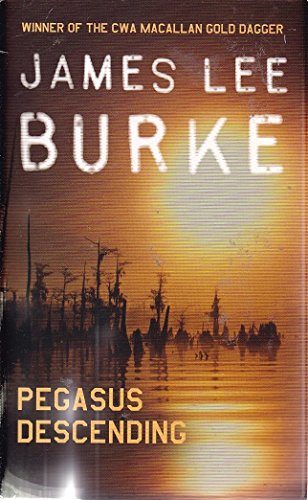 By James Lee Burke Pegasus Descending (First Edition of This Edition)