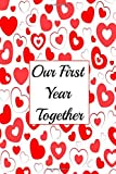 Our First Year Together: Lined Writing Memory Journal-Anniversary Notebook Gift for Couples Wedding Anniversary Gifts Love Story Journal Sweet ... day/Birthday Gifts journal 6X9 120 pages