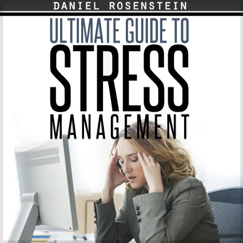 Ultimate Guide To Stress Management audiobook cover art