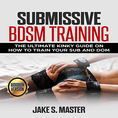 Submissive BDSM Training audiobook cover art